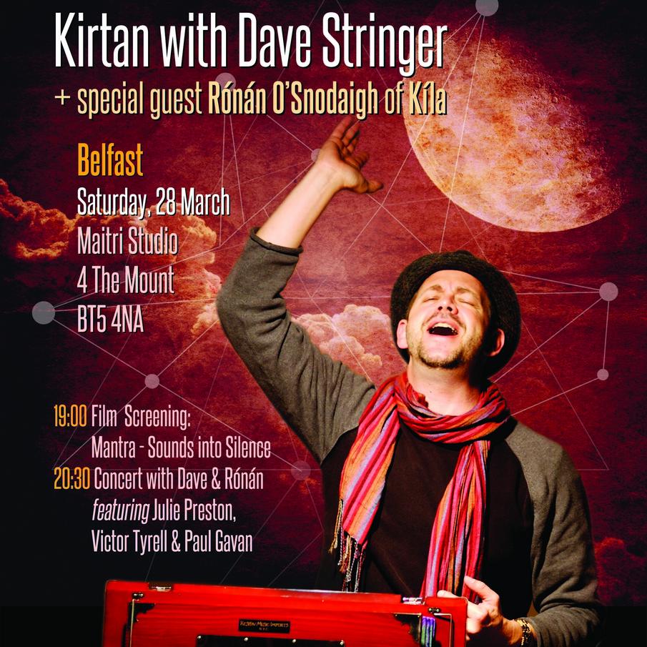 Maitri Studio, Belfast, Dave Stringer, Rónán Ó Snodaigh, Mantra movie showing, Q&A, kirtan